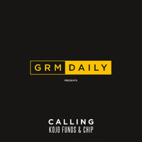 GRM Daily - Calling (feat. Kojo Funds & Chip) (Explicit)