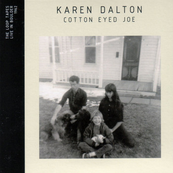 Karen Dalton - Cotton Eyed Joe