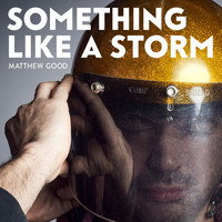 Matthew Good - Something Like a Storm