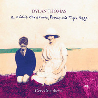 Cerys Matthews - A Child's Christmas, Poems and Tiger Eggs