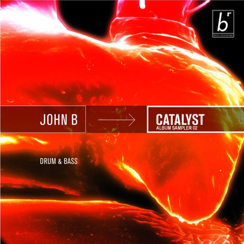 John B, MC Justiyc - Catalyst Album Sampler, Vol. 2