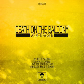 Death on the Balcony - We Need Passion