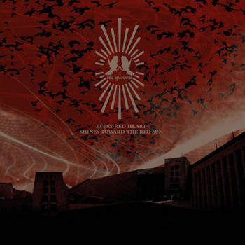 Red Sparowes - Every Red Heart Shines Toward the Red Sun