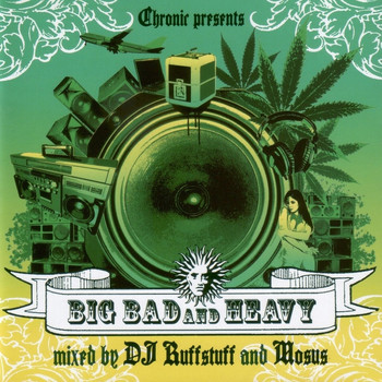 Various Artists / - Chronic Presents: Big Bad & Heavy - Mixed by DJ Ruffstuff & Mosus