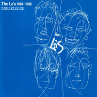The La's - 1984-1986 Breakloose (Remastered with Bonus Tracks)