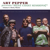 "Art Pepper - Art Pepper Presents ""West Coast Sessions!"" Volume 6: Shelly Manne (Explicit)"
