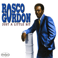Rosco Gordon - Just A Little Bit