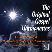 The Original Gospel Harmonettes - Camp Meeting / The Soul Of The Gospel Harmonettes