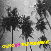 The Performers - Okno