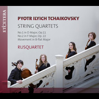 Rusquartet - Tchaikovsky: String Quartets: No. 1 in D Major, Op. 11 / No. 2 in F Major, Op. 22 / Movement in B-Flat Major