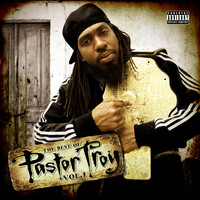 Pastor Troy - The Best of Pastor Troy, Vol. 1