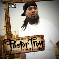Pastor Troy - The Best of Pastor Troy, Vol. 2
