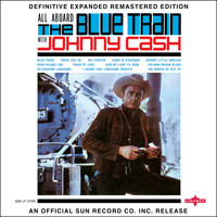 Johnny Cash - All Aboard the Blue Train (2017 Definitive Expanded Remastered Edition)