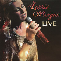 Lorrie Morgan - Lorrie Morgan Live