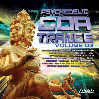 Various Artists - Psychedelic Goa Trance, Vol. 3: Full-On and Full-Power Psy and Goa-Trance Hits Selected by Random &