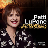 Patti LuPone - Don't Monkey With Broadway