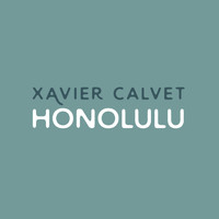 Xavier Calvet - Honolulu