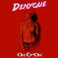 Denyque - On & On - Single