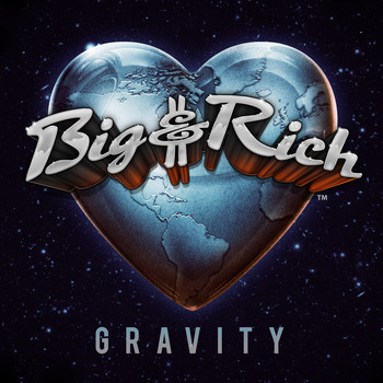 Big & Rich - Gravity