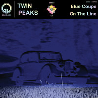 Twin Peaks - Blue Coupe / On the Line