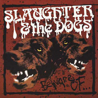 Slaughter & The Dogs - Beware of... (Explicit)