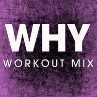 Power Music Workout - Why - Single