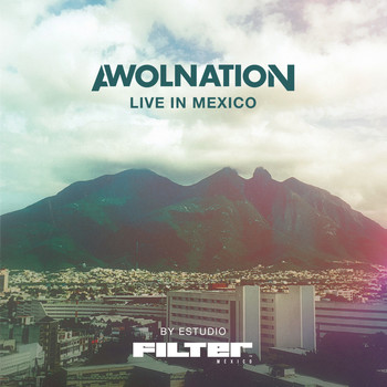 AWOLNATION - Live in Mexico by Estudio Filter