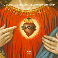 Elevation Worship - O Come to the Altar - EP