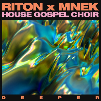 Riton x MNEK x The House Gospel Choir - Deeper