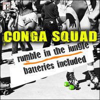 Conga Squad - Rumble in the Jungle - Batteries Included