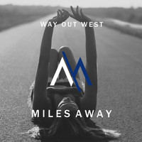 Miles Away - Way Out West