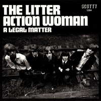 The Litter - Action Woman / Legal Matter