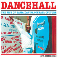 Various Artists - Soul Jazz Records Presents DANCEHALL: The Rise Of Jamaican Dancehall Culture