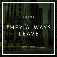 unknown - They Always Leave