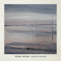 Mark Deeks - Left by the Sail Road
