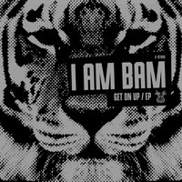 I Am Bam - Get On Up EP