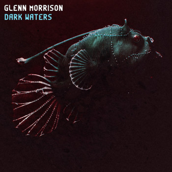 Glenn Morrison - Dark Waters: Artist Album