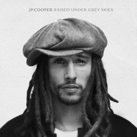 JP Cooper - Raised Under Grey Skies (Deluxe)