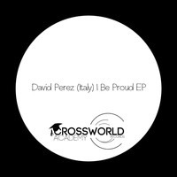 David Perez (Italy) - Be Proud EP