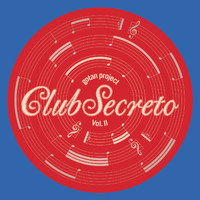 Gotan Project - Club Secreto Vol. II