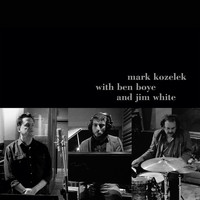 mark kozelek with ben boye and jim white - mark kozelek with ben boye and jim white (Explicit)