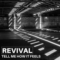 REVIVAL - Tell Me How It Feels