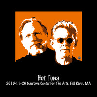 Hot Tuna - 2013-11-26 Narrows Center for the Arts, Fall River, MA (Live)