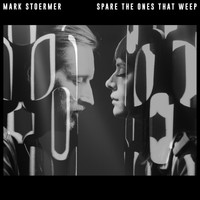 Mark Stoermer - Spare the Ones That Weep