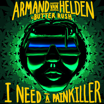 Armand Van Helden - I Need A Painkiller (Armand Van Helden Vs. Butter Rush)