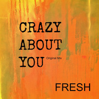 Fresh - Crazy About You