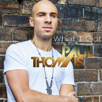 Paul Thomas - What I Got