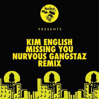 Kim English - Missing You (Nurvous Gangstaz Remix)