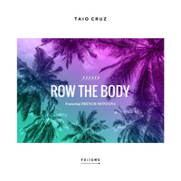 Taio Cruz - Row The Body (feat. French Montana)
