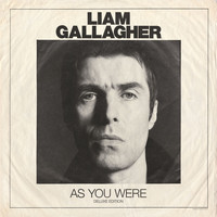 Liam Gallagher - As You Were (Deluxe Edition [Explicit])